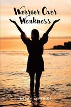 Warrior Over Weakness