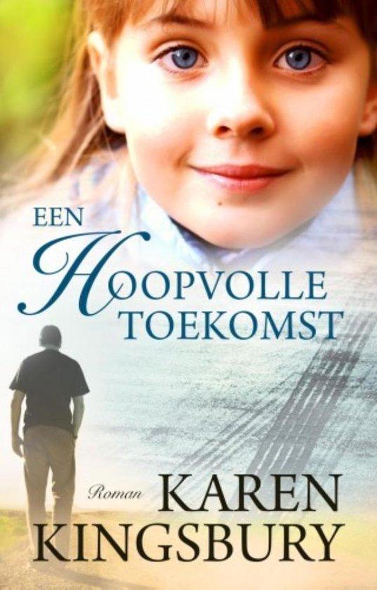 Een hoopvolle toekomst - Karen Kingsbury |