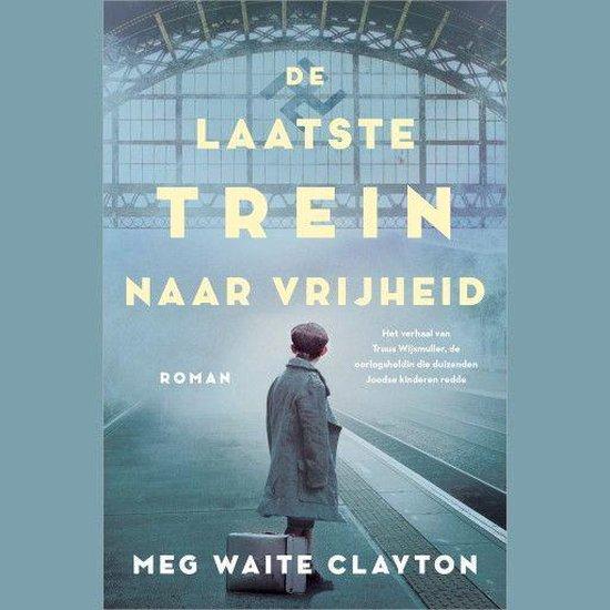 De laatste trein naar vrijheid - Meg Waite Clayton  