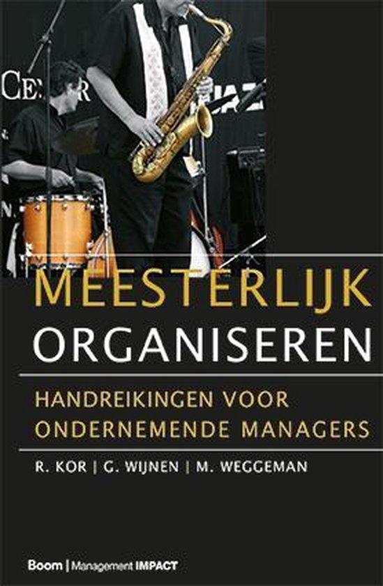Boek cover Meesterlijk organiseren van R. Kor (Hardcover)