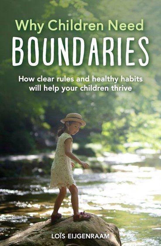 Boek cover Why Children Need Boundaries van Loïs Eijgenraam (Onbekend)