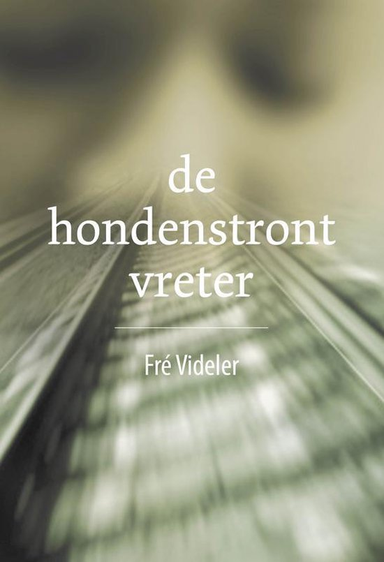 De Hondenstrontvreter - Fré Videler |