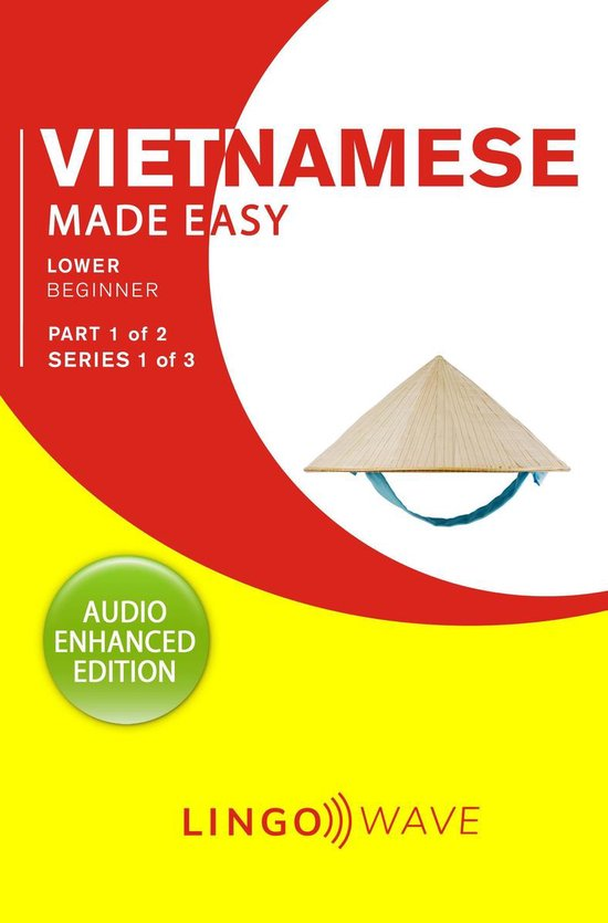 Vietnamese Made Easy - Lower Beginner - Part 1 of 2 - Series 1 of 3
