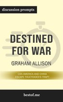 Boek cover Summary: Destined for War: Can America and China Escape Thucydidess Trap? by Graham Allison - Discussion Prompts van Bestof.Me