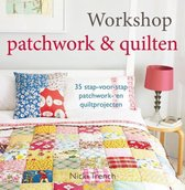 Workshop patchwork & quilten. 35 stap-voor-stap patchwork- en quiltprojecten