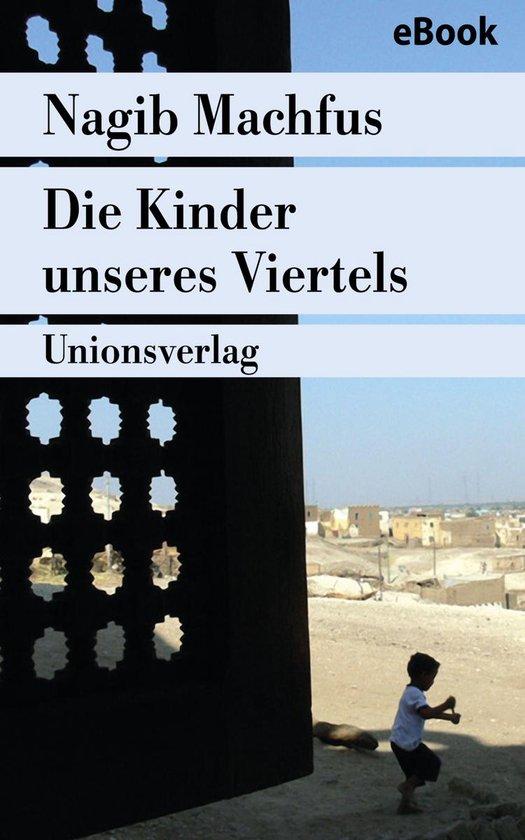 Boek cover Die Kinder unseres Viertels van Nagib Machfus (Onbekend)
