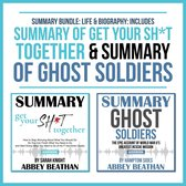 Boek cover Summary Bundle: Life & Biography: Includes Summary of Get Your Sh*t Together & Summary of Ghost Soldiers van Abbey Beathan