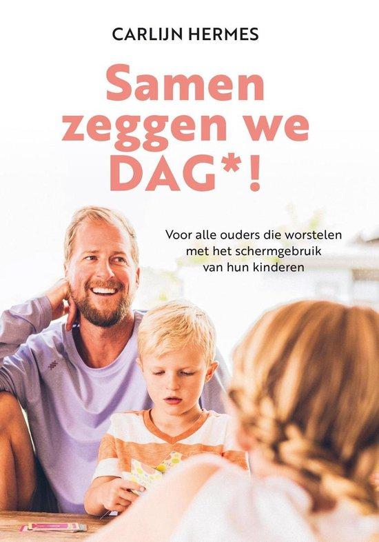 Samen zeggen we DAG - Carlijn Hermes |
