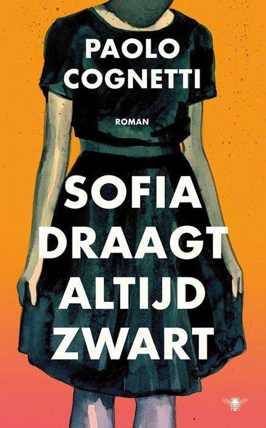 Boek cover Sofia draagt altijd zwart van Paolo Cognetti (Hardcover)