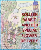 Rolleen Rabbit and Her Special Flower Delivery
