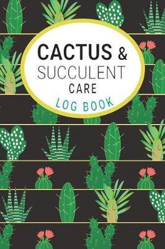 Cactus and Succulents Care Log Book