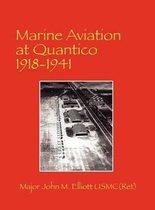 Boek cover Marine Aviation at Quantico 1918-1941 van Usmc(ret) Major John M Elliott