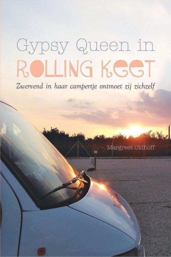 Gypsy queen in rolling keet - zwervend in haar campertje ontmoet zij zichzelf - Margreet Oldhoff |