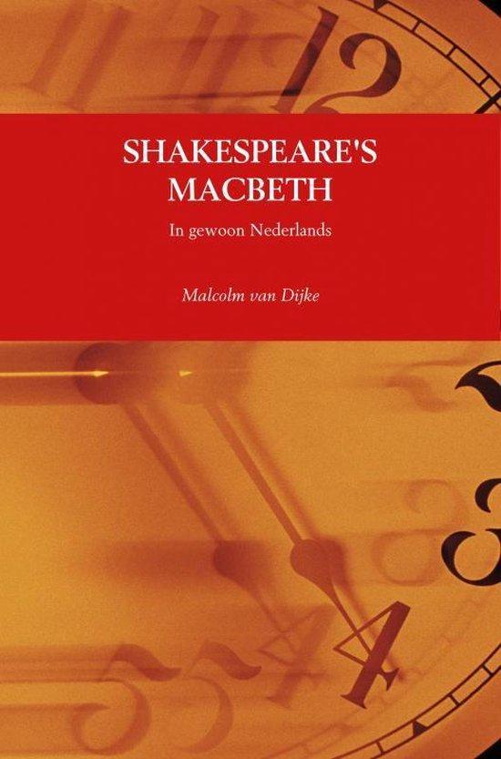 SHAKESPEARE'S MACBETH - Malcolm van Dijke |