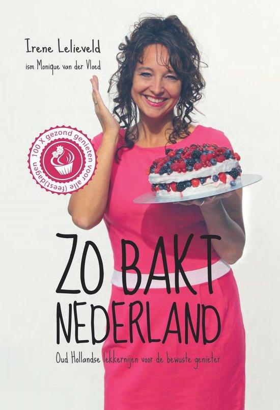 Zo bakt Nederland - Irene Lelieveld |