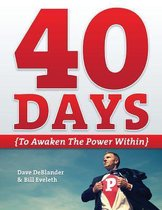 40 Days {to Awaken the Power Within}