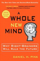 A Whole New Mind : Why Right-brainers Will Rule the Future