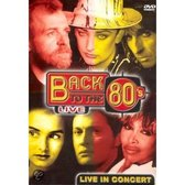 Back To The 80's Live In Concert: Deel 1