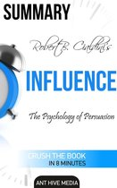 Boek cover Robert Cialdinis Influence: The Psychology of Persuasion Summary van Ant Hive Media (Onbekend)
