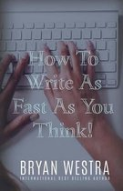 How to Write as Fast as You Think!