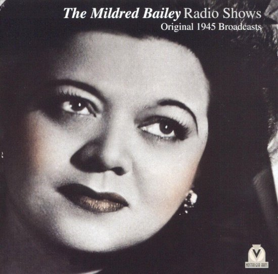 The Mildred Bailey Radio Shows