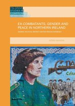 Ex-Combatants, Gender and Peace in Northern Ireland
