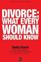 Divorce What Every Woman Should Know
