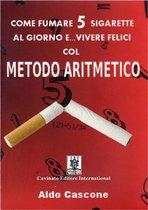 Come fumare 5 sigarette al giorno e... vivere felici col METODO ARITMETICO