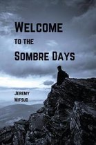 Welcome to the Sombre Days