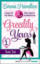 Greedily Yours - Episode 1
