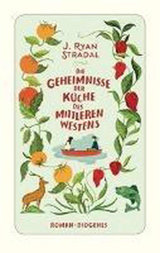 Boek cover Die Geheimnisse der Küche des Mittleren Westens van J. Ryan Stradal (Hardcover)