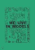 We Live in Models