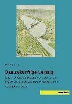 Das zukünftige Leipzig