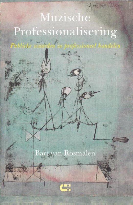 Muzische Professionalisering - Bart van Rosmalen |