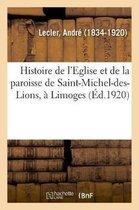 Histoire de l'Eglise et de la paroisse de Saint-Michel-des-Lions, a Limoges