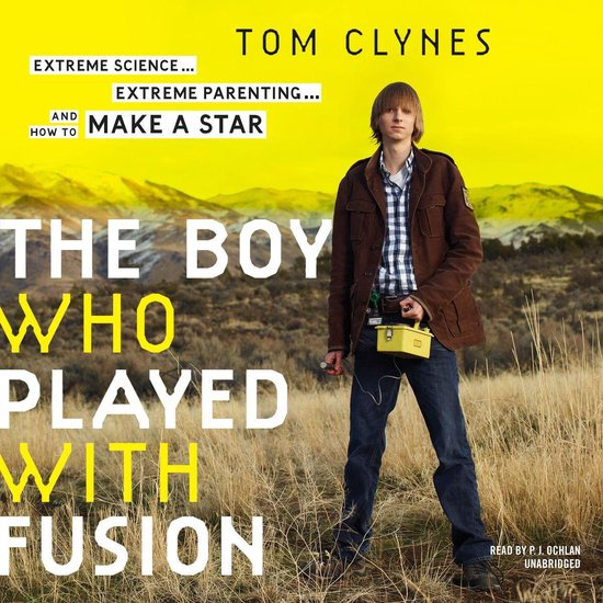 Boek cover The Boy Who Played with Fusion van Tom Clynes (Onbekend)