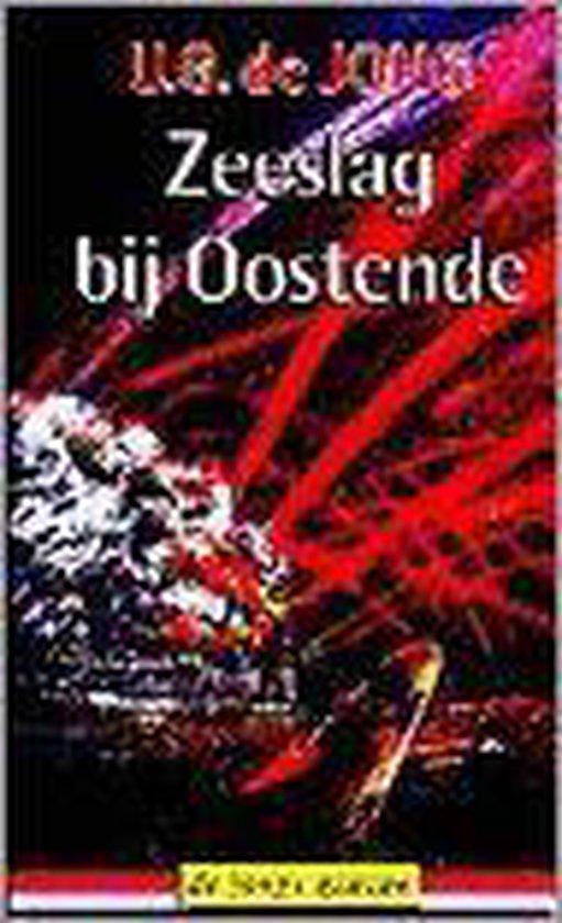 Zeeslag bij Oostende - U.G. de Jong  