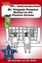 Mr. Pompety Pompton Retires on his Passive Income