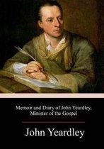 Memoir and Diary of John Yeardley, Minister of the Gospel