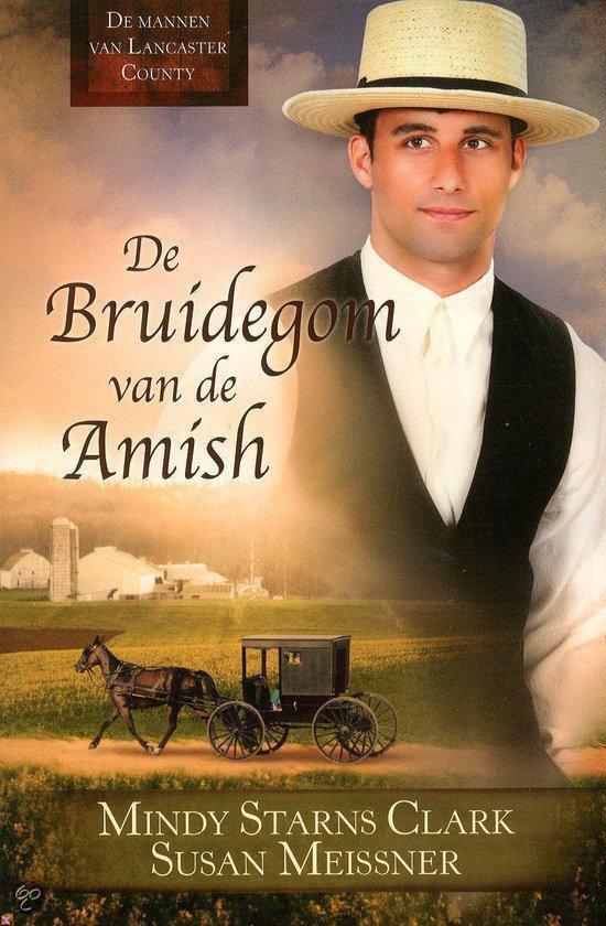 De bruidegom van de Amish - Starns C, Mindy |