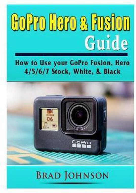 GoPro Hero & Fusion Guide