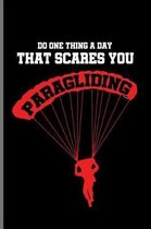 Do One Thing A Day That Scares You Paragliding