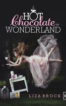 Hot Chocolate in Wonderland