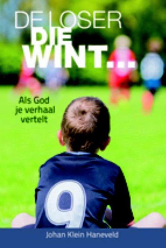 De loser die wint - Johan Klein Haneveld | Fthsonline.com