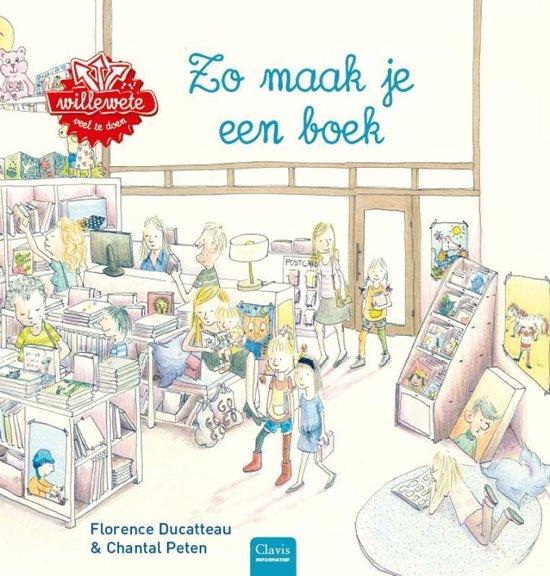Willewete - Zo maak je een boek - Florence Ducatteau pdf epub