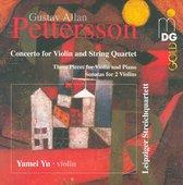 Gustav Allan Pettersson: Concerto for Violin and String Quartet; Three Pieces for Violin and Piano; Sonatas for 2 Violins