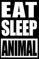 Eat Sleep Animal Gift Notebook for Animal Fancy Enthusiasts
