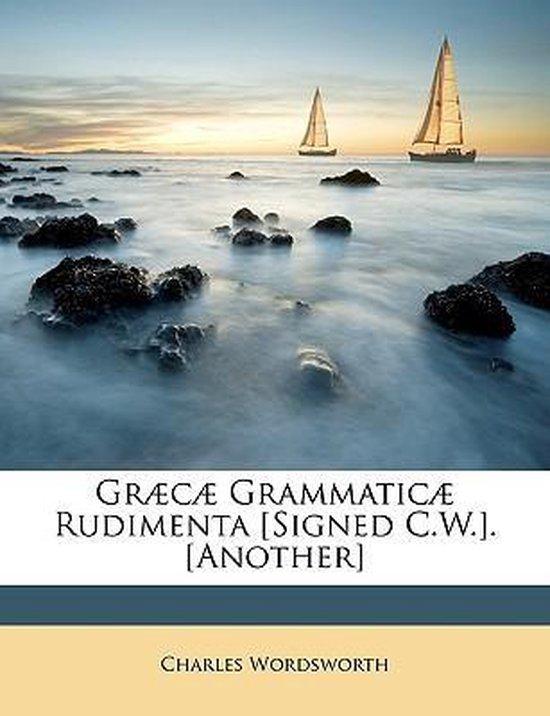 Graca Grammatica Rudimenta [Signed C.W.]. [Another]