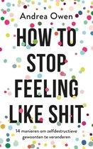 Afbeelding van How to stop feeling like shit
