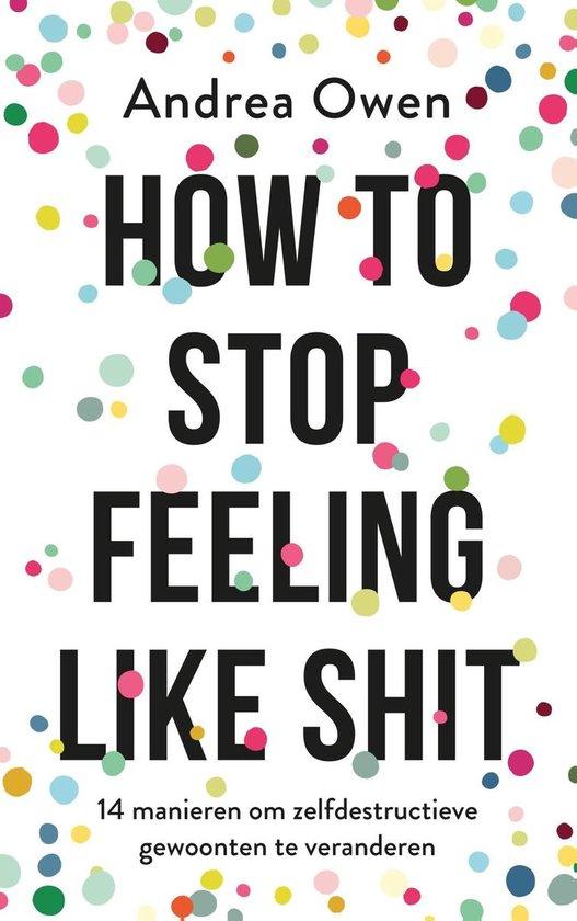How to stop feeling like shit - Andrea Owen  